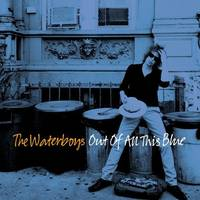 The Waterboys - Out Of All This Blue [LP]