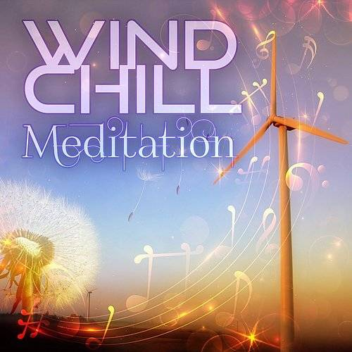 Chill Music Universe - Wind Chill Meditation - Positive Relaxation
