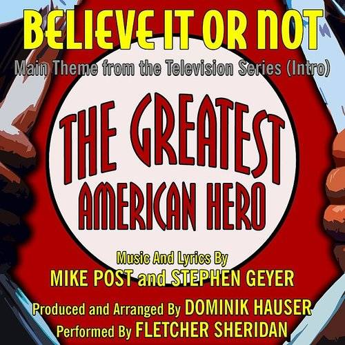 """Believe It Or Not"" (Intro) - Theme From ""The Greatest American Hero"" (Mike Post, Stephen Geyer)"