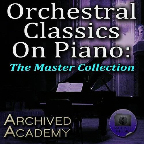 Orchestral Classics On Piano: The Master Collection