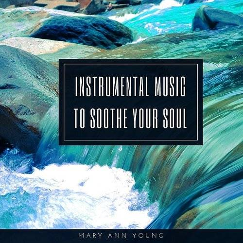 Instrumental Music To Soothe Your Soul