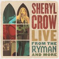 Sheryl Crow - Live From The Ryman And More [2 CD]