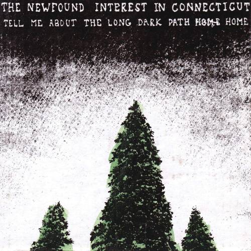 The Newfound Interest In Connecticut - Tell Me About The Long Dark Path Home [LP]