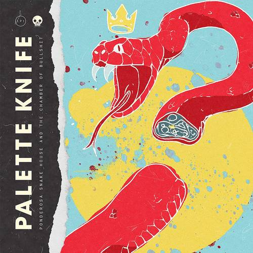 Palette Knife - Ponderosa Snake House And The Chamber Of Bullshit