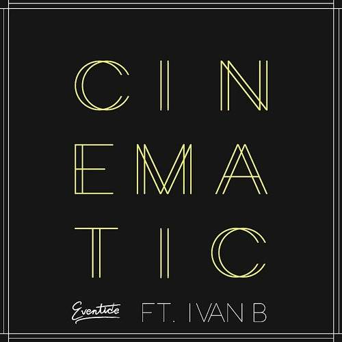 Cinematic (Feat. Ivan B)