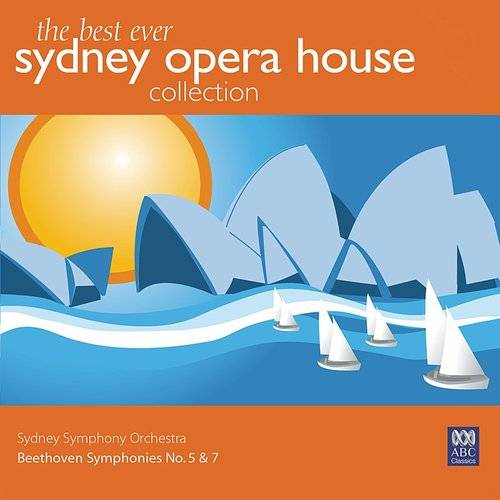 Symphony No.5 In C Minor, Op.67: The Best Ever Sydney Opera House Collection Vol. 1 - Beethoven Symphonies No. 5 & 7