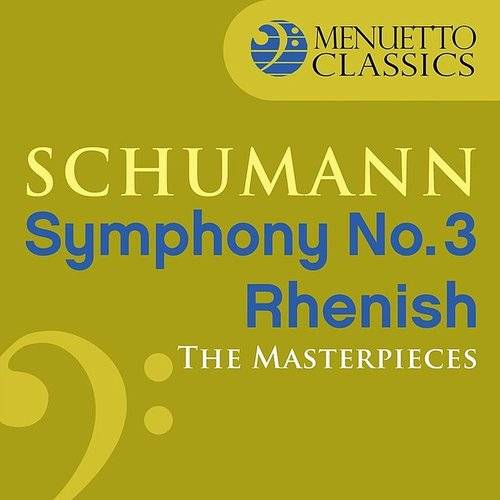 "The Masterpieces - Schumann: Symphony No. 3 In E-Flat Major, Op. 97 ""Rhenish"""