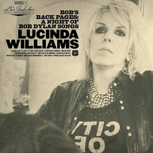 Lucinda Williams - Lu's Jukebox Vol. 3: Bob's Back Pages: A Night of Bob Dylan Songs