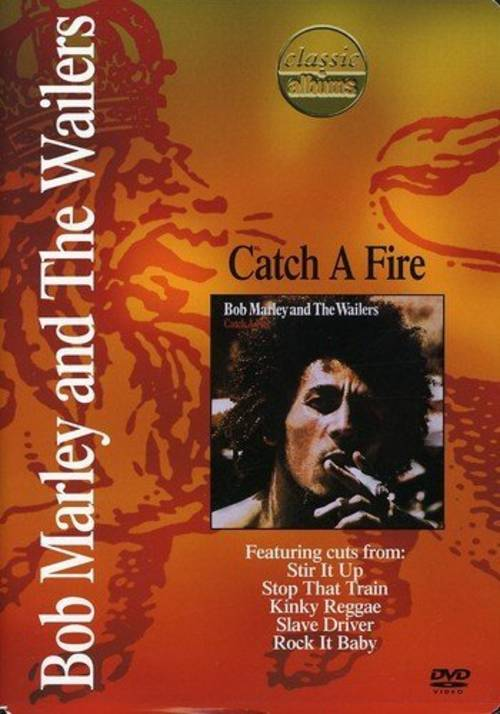 Classic Albums: Bob Marley and the Wailers - Catch a Fire [DVD]