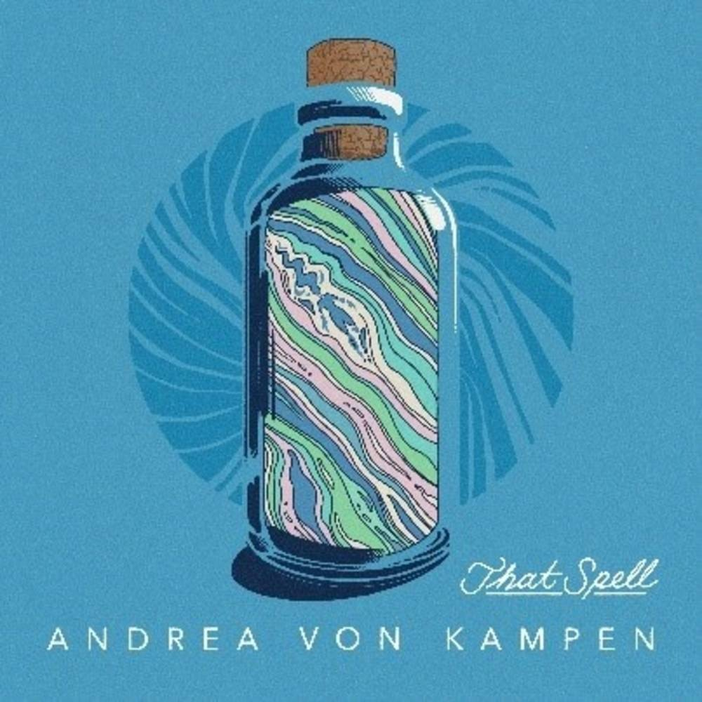Andrea von Kampen - That Spell [Indie Exclusive Limited Edition Opaque Sky Blue LP]