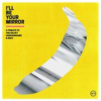 Various Artists - I'll Be Your Mirror: A Tribute To The Velvet Underground & Nico [Indie Exclusive Limited Edition Yellow 2 LP]