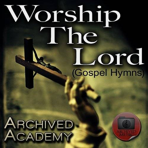 Worship The Lord (Gospel Hymns)