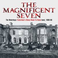 The Waterboys - The Magnificent Seven: The Waterboys Fisherman's Blues / Room To Roam band, 1989-90 [Super Deluxe 5CD/DVD Box Set]