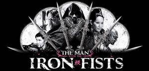 The Man With The Iron Fists [Movie]