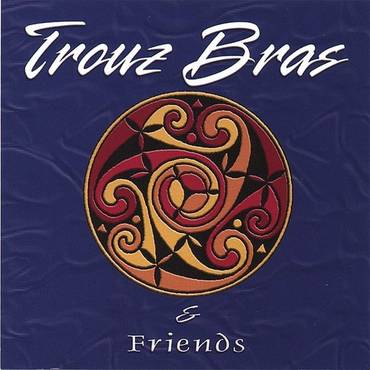 Trouz Bras & Friends