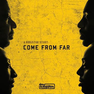 New Kingston - A Kingston Story: Come from Far