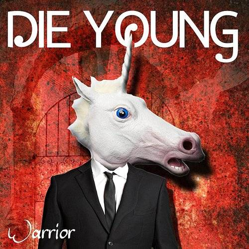 Die Young (We're Gonna Die Young)