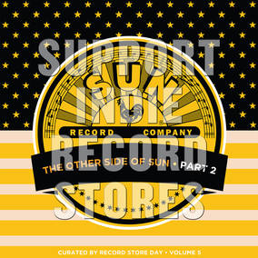 The Other Side of Sun (Part 2): Sun Records Curated By Record Store Day, Volume 5