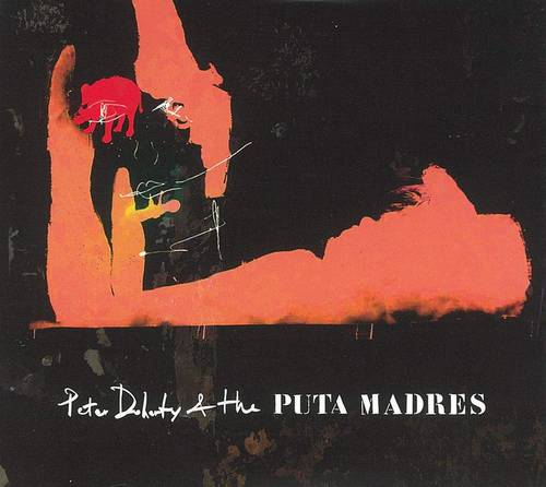 Peter Doherty & The Puta Madres [2CD/DVD]