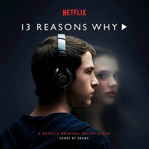 13 Reasons Why (A Netflix Original Series) [Score]