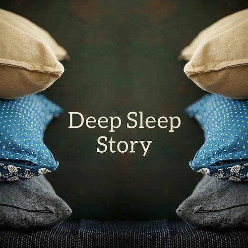 Deep Sleep Story