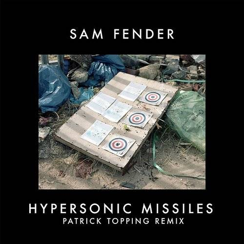 Hypersonic Missiles (Patrick Topping Remix) - Single