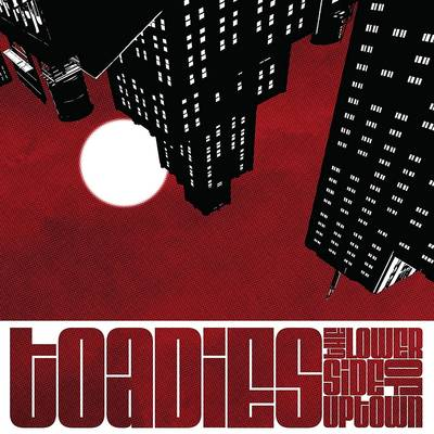 Toadies - The Lower Side of Uptown