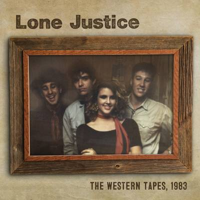 Lone Justice - The Western Tapes, 1983 EP