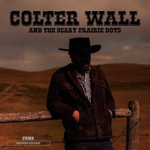 Colter Wall And The Scary Prairie [Indie Exclusive Limited Edition LP]