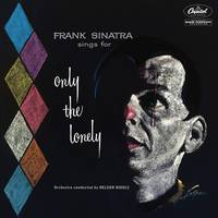 Frank Sinatra - Sings For Only The Lonely: 60th Anniversary Mix