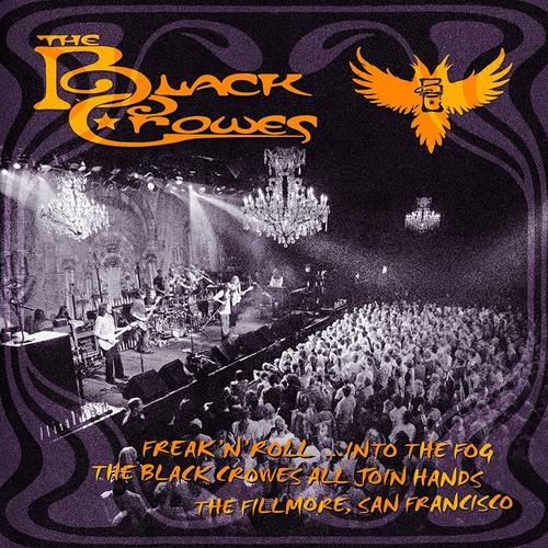 Freak 'n' Roll...Into The Fog: The Black Crowes All Join Hands (The Fillmore, San Francisco)