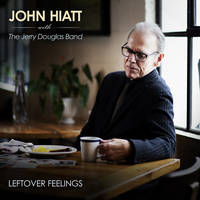 John Hiatt with The Jerry Douglas Band - Leftover Feelings [Indie Exclusive Limited Edition Blue Marble LP]