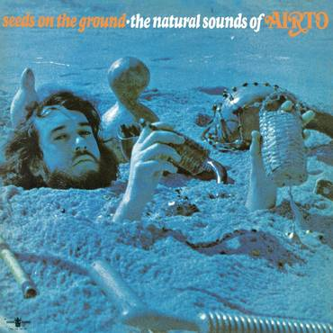 Seeds On The Ground: Natural Sounds Of Airto [Limited Edition Ocean Blue LP]
