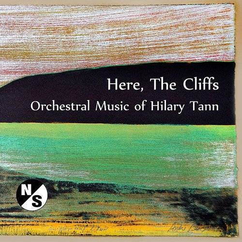 Here The Cliffs: Orchestral Music Of Hilary Tann