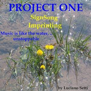 Imprinting / Signsong (Music Is Like The Water...Unstoppable)
