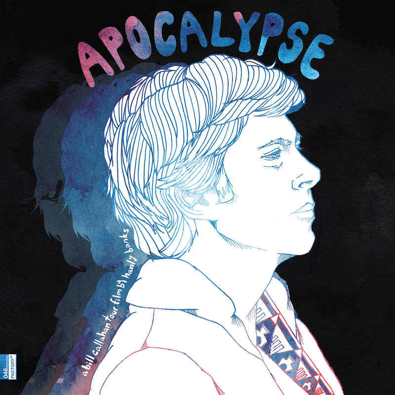 Bill Callahan Apocalypse: A Bill Callahan Tour Film By Hanley Banks