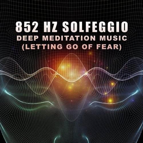 Jason Stephenson - 852 Hz Solfeggio (Letting Go Of Fear