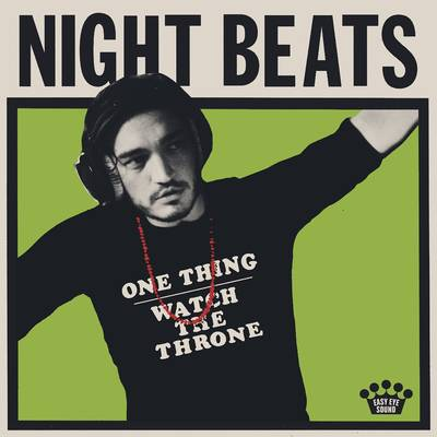 Night Beats - One Thing/Watch The Throne