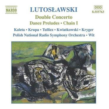Lutoslawski: Double Concerto For Oboe And Harp / Dance Preludes / Chain I