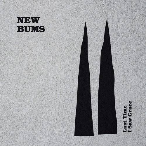 New Bums - Last Time I Saw Grace [LP]