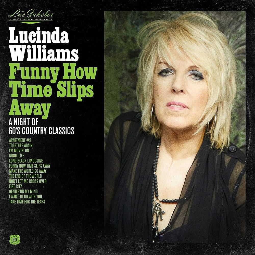 Lucinda Williams - Lu's Jukebox Vol. 4: Funny How Time Slips Away: A Night of 60's Country Classics