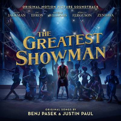 The Greatest Showman [Movie] - The Greatest Showman [Soundtrack]