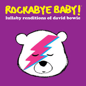 Rockabye Baby! Lullabye Renditions of David Bowie