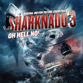 SHARKNADO 3: OH HELL NO! original soundtrack