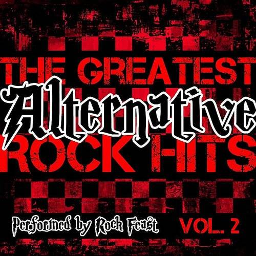 The Greatest Alternative Rock Hits Vol. 2