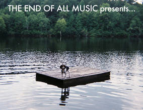 The End of All Music Presents…