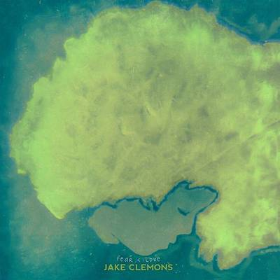 Jake Clemons - Fear & Love