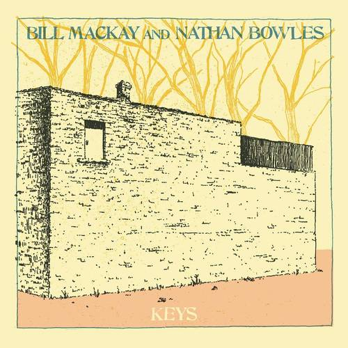 Bill MacKay and Nathan Bowles Keys - Keys [LP]