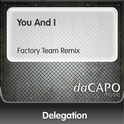 You And I (Factory Team Remix)