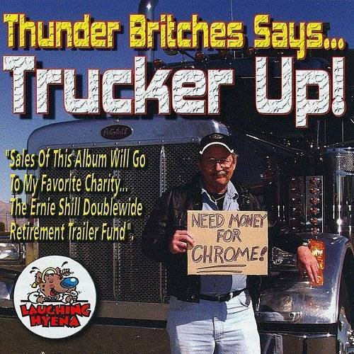 Thunder Britches Says Trucker Up!